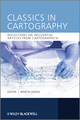 Classics in Cartography: Reflections on influential articles from Cartographica (0470681748) cover image