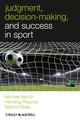 Judgment, Decision-making and Success in Sport (0470694548) cover image