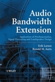 Audio Bandwidth Extension: Application of Psychoacoustics, Signal Processing and Loudspeaker Design (0470858648) cover image