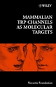Mammalian TRP Channels as Molecular Targets, No. 258 (0470862548) cover image