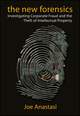 The New Forensics: Investigating Corporate Fraud and the Theft of Intellectual Property (0471269948) cover image