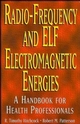 Radio-Frequency and ELF Electromagnetic Energies: A Handbook for Health Professionals (0471284548) cover image