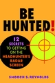 Be Hunted! 12 Secrets to Getting on the Headhunter's Radar Screen (0471410748) cover image
