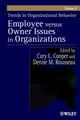 Trends in Organizational Behavior, Volume 8, Employee Versus Owner Issues in Organizations (0471498548) cover image