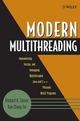 Modern Multithreading: Implementing, Testing, and Debugging Multithreaded Java and C++/Pthreads/Win32 Programs (0471725048) cover image