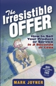 The Irresistible Offer: How to Sell Your Product or Service in 3 Seconds or Less (0471738948) cover image