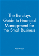 The Barclays Guide to Financial Management for the Small Business (0631172548) cover image