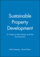 Sustainable Property Development: A Guide to Real Estate and the Environment (0632058048) cover image
