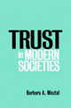 Trust in Modern Societies: The Search for the Bases of Social Order (0745616348) cover image