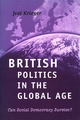 British Politics in the Global Age: Can Social Democracy Survive? (0745620248) cover image
