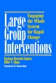Large Group Interventions: Engaging the Whole System for Rapid Change (0787903248) cover image