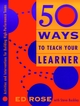 50 Ways to Teach Your Learner: Activities and Interventions for Building High-Performance Teams (0787945048) cover image