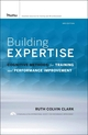 Building Expertise: Cognitive Methods for Training and Performance Improvement, 3rd Edition (0787988448) cover image