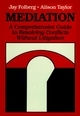Mediation: A Comprehensive Guide to Resolving Conflicts Without Litigation (0875895948) cover image