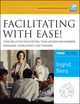 Facilitating with Ease! Core Skills for Facilitators, Team Leaders and Members, Managers, Consultants, and Trainers, 3rd Edition (1118107748) cover image