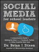 Social Media for School Leaders: A Comprehensive Guide to Getting the Most Out of Facebook, Twitter, and Other Essential Web Tools (1118342348) cover image