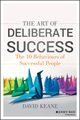 The Art of Deliberate Success: Transform Your Professional and Personal Life (1118487648) cover image