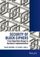 Security of Block Ciphers: From Algorithm Design to Hardware Implementation (1118660048) cover image