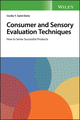 Consumer and Sensory Evaluation Techniques: How to Sense Successful Products (1119405548) cover image