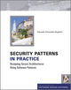 Security Patterns in Practice: Designing Secure Architectures Using Software Patterns (1119998948) cover image