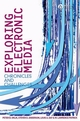 Exploring Electronic Media: Chronicles and Challenges (1405150548) cover image