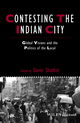 Contesting the Indian City: Global Visions and the Politics of the Local (1444367048) cover image