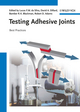 Testing Adhesive Joints: Best Practices (3527329048) cover image