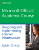 Exam 70-413 Designing and Implementing a Server Infrastructure (EHEP003148) cover image
