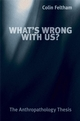 What's Wrong with Us?: The Anthropathology Thesis (0470019549) cover image