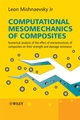 Computational Mesomechanics of Composites: Numerical Analysis of the Effect of Microstructures of Composites of Strength and Damage Resistance (0470027649) cover image