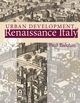 Urban Development in Renaissance Italy (0470031549) cover image