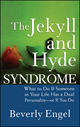 The Jekyll and Hyde Syndrome: What to Do If Someone in Your Life Has a Dual Personality - or If You Do (0470042249) cover image