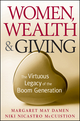Women, Wealth and Giving: The Virtuous Legacy of the Boom Generation (0470230649) cover image