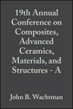 19th Annual Conference on Composites, Advanced Ceramics, Materials, and Structures - A: Ceramic Engineering and Science Proceedings, Volume 16, Issue 4 (0470316349) cover image