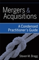 Mergers and Acquisitions: A Condensed Practitioner's Guide (0470398949) cover image