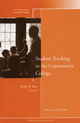 Student Tracking in the Community College: New Directions for Community Colleges, Number 143 (0470420049) cover image