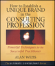 How to Establish a Unique Brand in the Consulting Profession: Powerful Techniques for the Successful Practitioner (0470433949) cover image