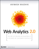 Web Analytics 2.0: The Art of Online Accountability and Science of Customer Centricity (0470596449) cover image