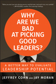 Why Are We Bad at Picking Good Leaders? A Better Way to Evaluate Leadership Potential (0470601949) cover image