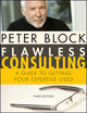 Flawless Consulting: A Guide to Getting Your Expertise Used, 3rd Edition (0470620749) cover image