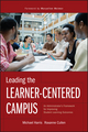 Leading the Learner-Centered Campus: An Administrator's Framework for Improving Student Learning Outcomes (0470625449) cover image
