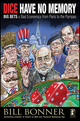Dice Have No Memory: Big Bets and Bad Economics from Paris to the Pampas (0470640049) cover image