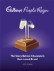 Cadbury's Purple Reign: The Story Behind Chocolate's Best-Loved Brand (0470725249) cover image