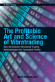 The Profitable Art and Science of Vibratrading: Non-Directional Vibrational Trading Methodologies for Consistent Profits (0470828749) cover image
