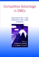 Competitive Advantage in SMEs: Organising for Innovation and Change (0470843349) cover image