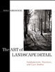 The Art of Landscape Detail: Fundamentals, Practices, and Case Studies (0471140449) cover image