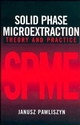 Solid Phase Microextraction: Theory and Practice (0471190349) cover image