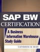 SAP BW Certification: A Business Information Warehouse Study Guide (0471236349) cover image