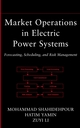 Market Operations in Electric Power Systems: Forecasting, Scheduling, and Risk Management (0471463949) cover image