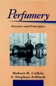 Perfumery: Practice and Principles (0471589349) cover image